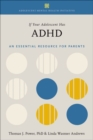 Image for If your adolescent has ADHD  : an essential resource for parents in collaboration with the Annenberg Public Policy Center