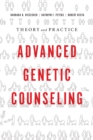 Image for Advanced genetic counseling  : theory and practice