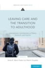 Image for Leaving care and the transition to adulthood  : international contributions to theory, research and practice