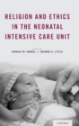 Image for Religion and ethics in the neonatal intensive care unit