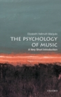 Image for The psychology of music  : a very short introduction
