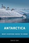 Image for Antarctica: What Everyone Needs to Know(R)