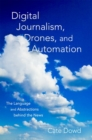 Image for Digital journalism, drones, and automation  : the language and abstractions behind the news