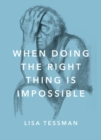 Image for When doing the right thing is impossible