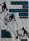 Image for Occupational and environmental health  : recognizing and preventing disease and injury.