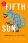 Image for Fifth sun  : a new history of the Aztecs