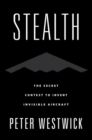 Image for Stealth : The Secret Contest to Invent Invisible Aircraft
