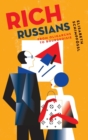 Image for Rich Russians  : from oligarchs to bourgeoisie