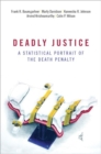 Image for Deadly justice  : a statistical portrait of the death penalty