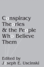 Image for Conspiracy theories and the people who believe them