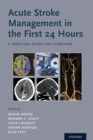 Image for Acute stroke management in the first 24 hours  : a practical guide for clinicians