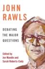 Image for John Rawls  : debating the major questions