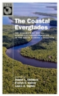 Image for The coastal Everglades  : the dynamics of social-ecological transformation in the South Florida landscape