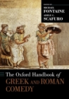 Image for The Oxford handbook of Greek and Roman comedy
