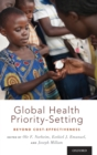 Image for Global health priority-setting  : beyond cost-effectiveness