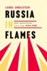 Image for Russia in Flames : War, Revolution, Civil War, 1914 - 1921