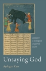Image for Unsaying God : Negative Theology in Medieval Islam