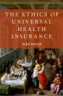 Image for The ethics of universal health insurance