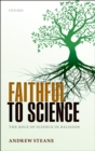 Image for Faithful to science: the role of science in religion