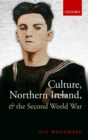 Image for Culture, Northern Ireland, and the Second World War