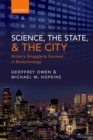 Image for Science, the State and the City: Britain's Struggle to Succeed in Biotechnology