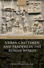 Image for Urban Craftsmen and Traders in the Roman World