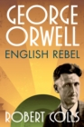 Image for George Orwell: English rebel