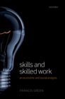 Image for Skills and skilled work: an economic and social analysis