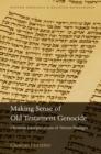 Image for Making Sense of Old Testament Genocide: Christian Interpretations of Herem Passages