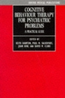Image for Cognitive Behaviour Therapy for Psychiatric Problems : A Practical Guide