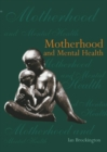 Image for Motherhood and mental health
