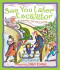 Image for See you later, escalator  : rhymes for the very young