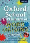 Image for Oxford school dictionary of word origins