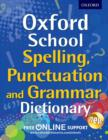 Image for Oxford school spelling, punctuation and grammar dictionary