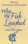 Image for Why the fish laughed and other tales