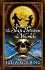 Image for The ship between the worlds