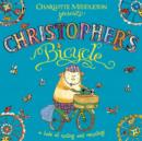 Image for Christopher's bicycle  : a tale of cycling and recycling!