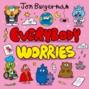 Image for Everybody worries