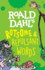 Image for Roald Dahl's rotsome & repulsant words