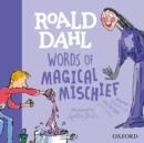 Image for Roald Dahl words of magical mischief