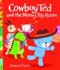 Image for Cowboy Ted and the messy toyroom