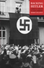 Image for Backing Hitler  : consent and coercion in Nazi Germany