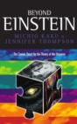 Image for Beyond Einstein  : the cosmic quest for the theory of the universe