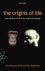 Image for The origins of life  : from the birth of life to the origin of language