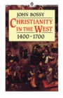 Image for Christianity in the West, 1400-1700