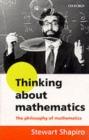 Image for Thinking about mathematics  : the philosophy of mathematics