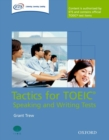 Image for Tactics for TOEIC (R) Speaking and Writing Tests: Pack : Tactics-focused preparation for the TOEIC (R) Speaking and Writing Tests