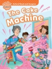 Image for Oxford Read and Imagine: Beginner:: The Cake Machine