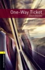 Image for Oxford Bookworms Library: Level 1:: One-Way Ticket - Short Stories  audio CD pack
