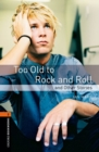 Image for Oxford Bookworms Library: Level 2:: Too Old to Rock and Roll and Other Stories